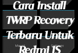 Cara Install TWRP Recovery Untuk Redmi 1S Terbaru