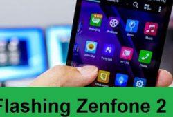 Tutorial Lengkap Flashing Firmware Asus Zenfone 2 All Series